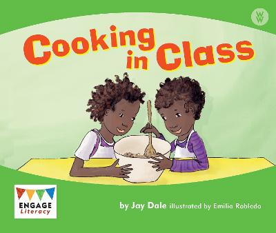 Cooking in Class - Engage Literacy: Engage Literacy Wonder Words (Paperback)