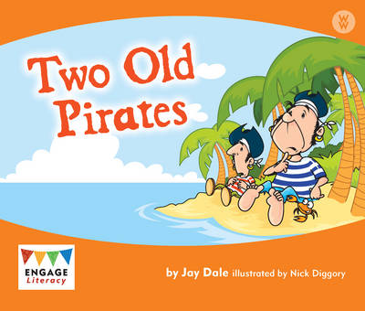 Two Old Pirates - Engage Literacy: Engage Literacy Wonder Words (Paperback)