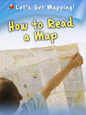 How to Read a Map - Raintree Perspectives: Let's Get Mapping! (Paperback)
