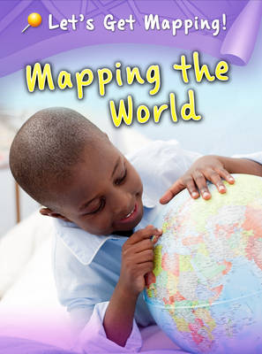 Mapping the World - Raintree Perspectives: Let's Get Mapping! (Paperback)
