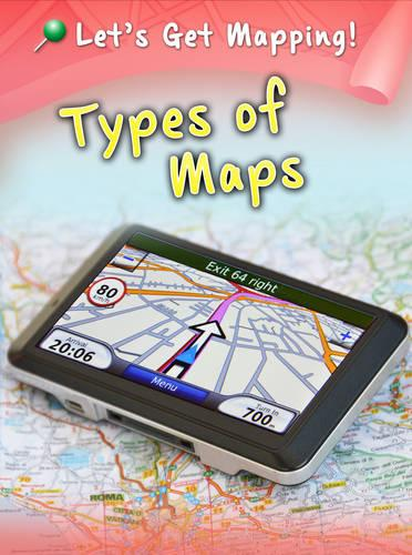 Types of Maps - Raintree Perspectives: Let's Get Mapping! (Paperback)