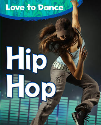 Hip Hop - Love to Dance (Hardback)