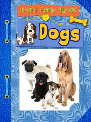 Dogs - Raintree Perspectives: Animal Family Albums (Paperback)