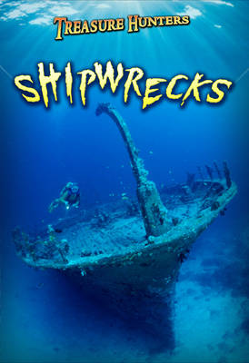 Shipwrecks - Ignite: Treasure Hunters (Paperback)