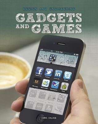 Gadgets and Games - Design and Engineering (Hardback)