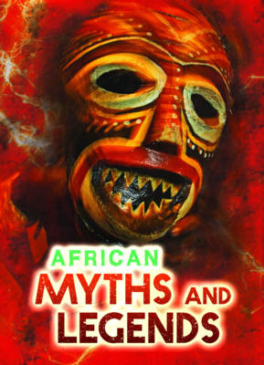 African Myths and Legends - Ignite: All About Myths (Paperback)