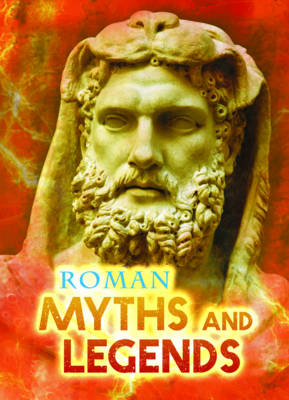 Roman Myths and Legends - Ignite: All About Myths (Paperback)