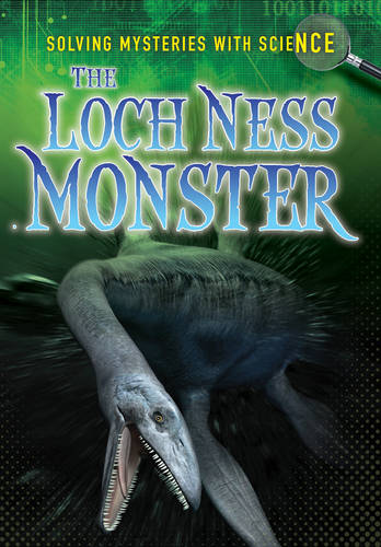 Loch Ness Monster - Ignite: Solving Mysteries With Science (Paperback)