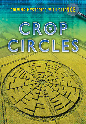 Crop Circles - Ignite: Solving Mysteries With Science (Paperback)