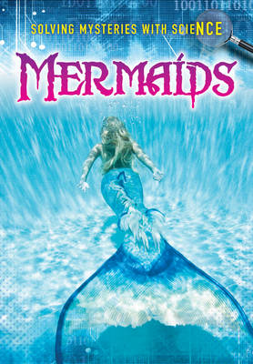 Mermaids - Ignite: Solving Mysteries With Science (Paperback)