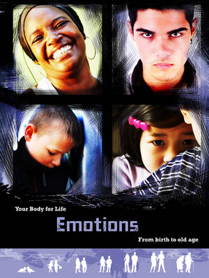 Emotions: From Birth to Old Age - Your Body for Life (Hardback)