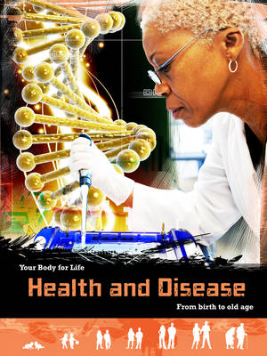 Health and Disease: From Birth to Old Age - Your Body for Life (Hardback)