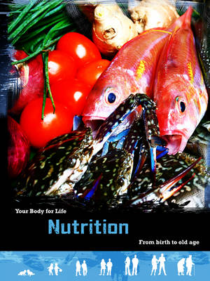 Nutrition: From Birth to Old Age - Your Body for Life (Hardback)
