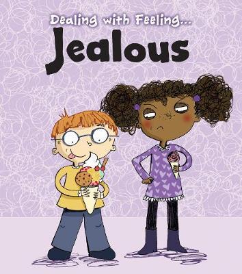 Jealous - Read and Learn: Dealing with Feeling... (Hardback)