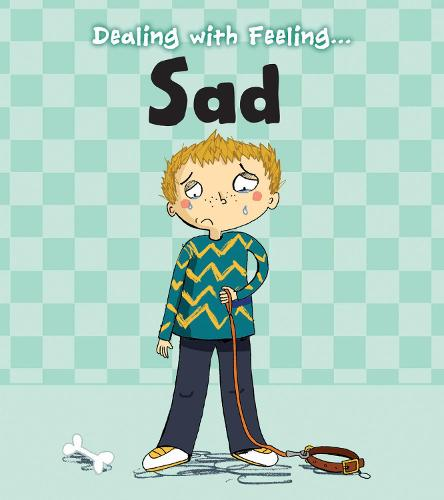 Sad - Read and Learn: Dealing with Feeling... (Hardback)