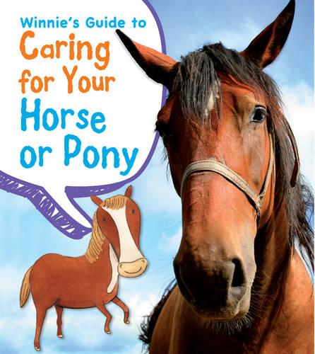 Winnie's Guide to Caring for Your Horse or Pony - Young Explorer: Pets' Guides (Paperback)