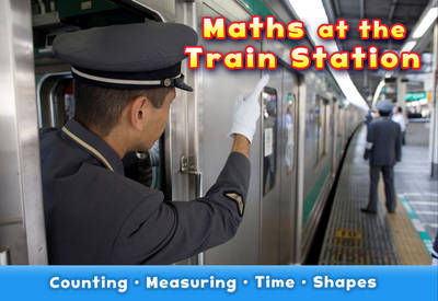 Maths at the Train Station - Acorn: Maths at Work (Paperback)