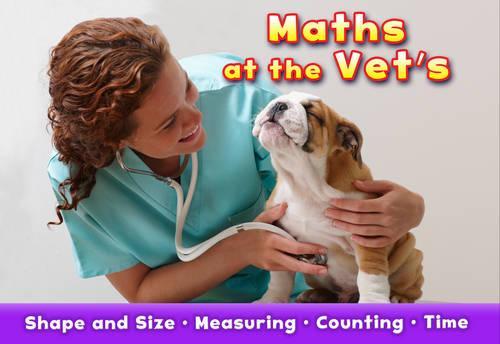 Maths at the Vet's - Acorn: Maths at Work (Paperback)