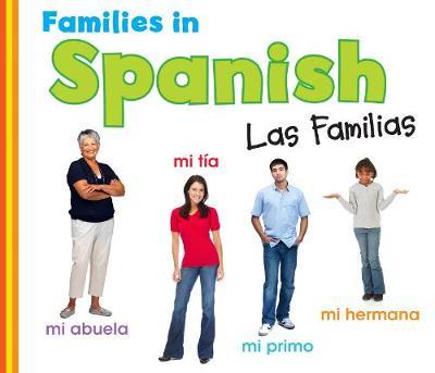 Families in Spanish: Las Familias - World Languages - Families (Hardback)