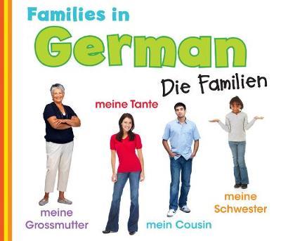Families in German: Die Familien - World Languages - Families (Hardback)