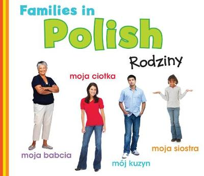 Families in Polish: Rodziny - World Languages - Families (Hardback)