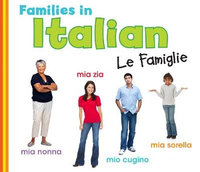 Families in Italian: Le Famiglie - World Languages - Families (Hardback)