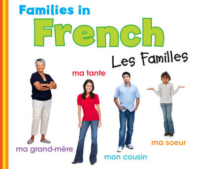 Families in French: Les Familles - World Languages - Families (Paperback)