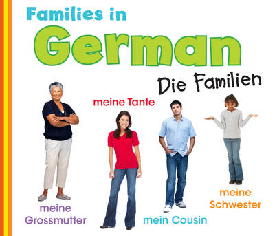 Families in German: Die Familien - World Languages - Families (Paperback)