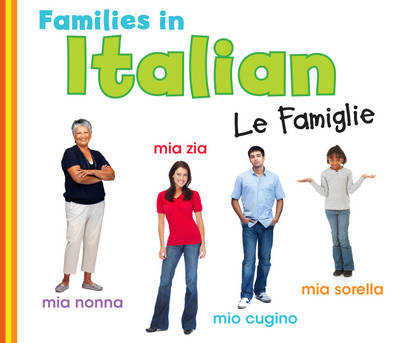 Families in Italian: Le Famiglie - World Languages - Families (Paperback)