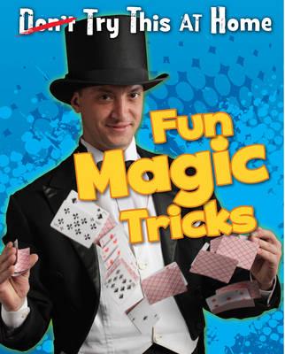 Fun Magic Tricks - Read Me!: Try This at Home! (Hardback)