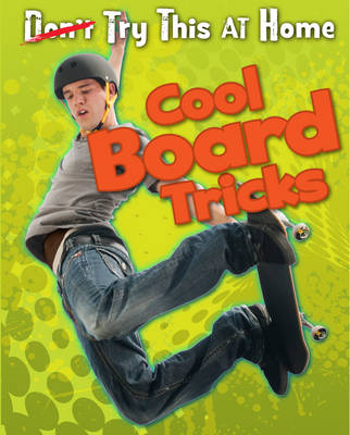 Cool Board Tricks - Read Me!: Try This at Home! (Paperback)