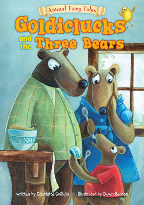 Goldiclucks and the Three Bears - Animal Fairy Tales (Paperback)