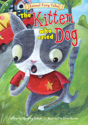 The Kitten Who Cried Dog - Animal Fairy Tales (Paperback)