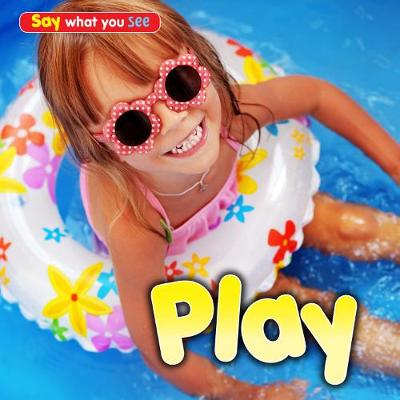 Play - Early Years: Say What You See (Hardback)