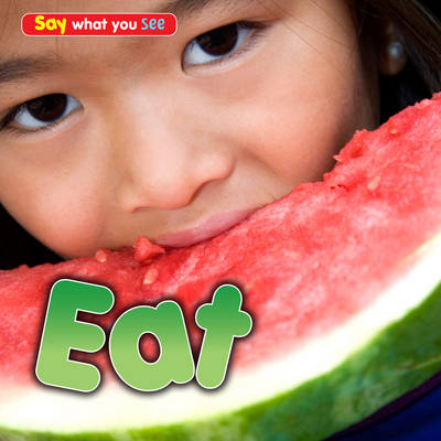 Eat - Early Years: Say What You See (Paperback)