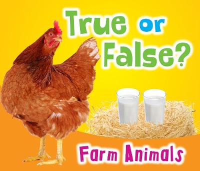 True or False? Farm Animals - True or False? (Hardback)