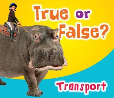 True or False? Transport - True or False? (Hardback)