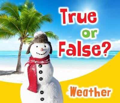 True or False? Weather - True or False? (Hardback)