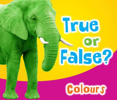 True or False? Colours - True or False? (Paperback)