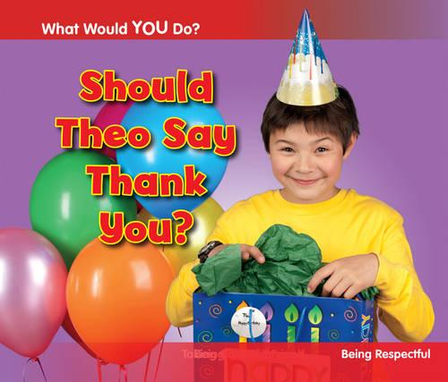 Should Theo Say Thank You?: Being Respectful - Acorn: What Would You Do? (Paperback)
