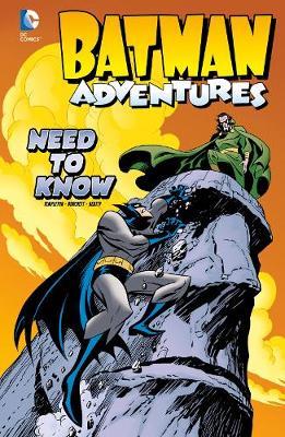 Need to Know - DC Super Heroes: Batman Adventures (Hardback)