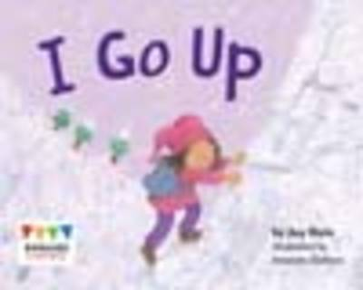 I Go Up (6 Pack) - Engage Literacy: Pink (Paperback)