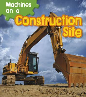 Machines on a Construction Site - Read and Learn: Machines at Work (Paperback)