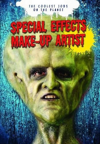 Special Effects Make-Up Artist - Ignite: The Coolest Jobs on the Planet (Paperback)