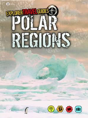 Polar Regions - Explorer Travel Guides (Paperback)