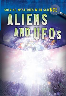 Aliens & UFOS - Ignite: Solving Mysteries With Science (Paperback)