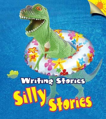 Silly Stories - Young Explorer: Writing Stories (Hardback)