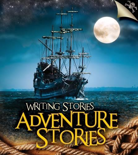 Adventure Stories - Young Explorer: Writing Stories (Paperback)
