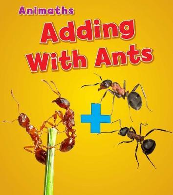 Adding with Ants - Animaths (Hardback)