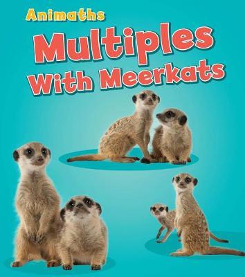 Multiples with Meerkats - Animaths (Hardback)